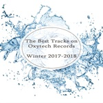 The Best Tracks On Oxytech Records Winter 2017-2018