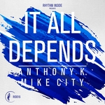 ANTHONY K & MIKE CITY - It All Depends (Front Cover)