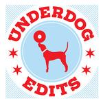 Underdog Edits