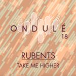 RUBENTS - Take Me Higher (Front Cover)