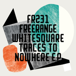 Whitesquare: Traces To Nowhere EP