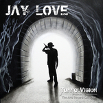 JAY LOVE - TunnelVision (Front Cover)