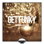 Get Funky (The House Selection) Vol 2
