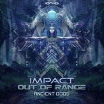 OUT OF RANGE/IMPACT - Ancient Gods (Front Cover)