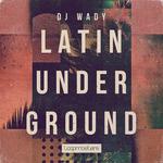 DJ Wady: Latin Underground (Sample Pack WAV/APPLE/LIVE/REASON)