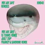 KEINEMUSIK aka RAMPA/ADAM PORT/&ME - You Are Safe Remixes (Front Cover)