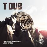 T DUB - Percussive Maintenance (Front Cover)
