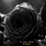 DROGAO - In You Face (Front Cover)