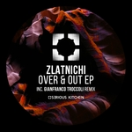 ZLATNICHI - Over & Out EP (Front Cover)