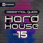 VARIOUS - Essential Guide Hard House Vol 15 (Front Cover)