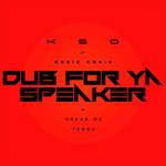 Dub For Ya Speaker