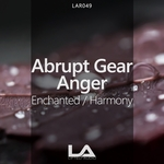 ABRUPT GEAR & ANGER - Harmony/Enchanted (Front Cover)