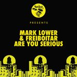MARK LOWER/FREIBOITAR - Are You Serious (Front Cover)