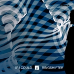 If I Could/Ringshifter