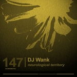 DJ WANK - Neurological Territory EP (Front Cover)