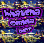 DJ RAWCUT - Watcha Gonna Do? (Front Cover)