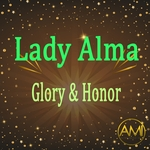 LADY ALMA - Glory & Honor (Front Cover)