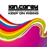 IAN CAREY feat MICHELLE SHELLERS - Keep On Rising (Front Cover)