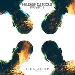Heldeep DJ Tools EP Pt 1