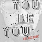ROY JAZZ GRANT - You Be You (Front Cover)