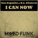 D C ELEMENT/MAX ESPOSITO - I Can Now (Front Cover)