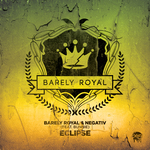 Barely Royal & Negativ feat Bunnie: Eclipse
