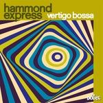 HAMMOND EXPRESS - Vertigo Bossa (Front Cover)