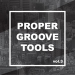 Proper Groove Tools Vol 3 (Sample Pack WAV)