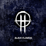 BLACK FLOWERS - Wasted (Front Cover)