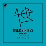 TIGER STRIPES - Bang EP (Front Cover)