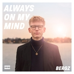 BERGZ - Always On My Mind (Front Cover)