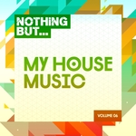 VARIOUS - Nothing But... My House Music Vol 06 (Front Cover)