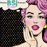 ENRICO BSJ FERRARI - It's Good (Front Cover)