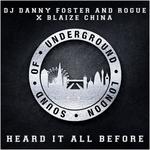 DJ DANNY FOSTER/ROGUE feat BLAIZE CHINA - Heard It All Before (Front Cover)