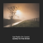 SAD RADIO ON CASSINI - Going To The River (Front Cover)
