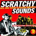 VARIOUS - Barry Myers Presents Scratchy Sounds (Ska, Dub, Roots & Reggae Nuggets) (Front Cover)