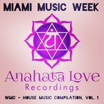 VARIOUS - Miami Music Week: Anahata Love Recordings: WMC House Music Compilation Vol 1 (Front Cover)