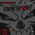 VARIOUS - This Is Frenchcore: The Best Of The Beast Vol 3 (Front Cover)