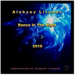 ALEKSEY LITUNOV - Dance In The Night (Front Cover)