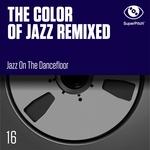 The Color Of Jazz Remixed (Jazz On The Dancefloor)