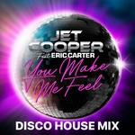JET COOPER - You Make Me Feel (feat Eric Carter) (Disco House Mix) (Front Cover)