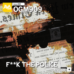 OGM909 - F**k The Police (Front Cover)