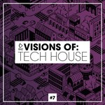 Visions Of/Tech House Vol 7