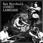 NAT BIRCHALL - Cosmic Language (Front Cover)