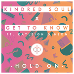 KINDRED SOUL X GET TO KNOW feat KAYLEIGH GIBSON - Hold On (Front Cover)