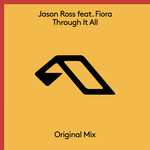 JASON ROSS feat FIORA - Through It All (Front Cover)
