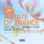 Various: A State Of Trance Top 20: March 2018 (Miami Edition)