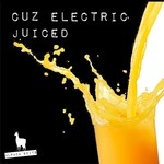 CUZ ELECTRIC - Juiced (Front Cover)