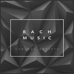 VARIOUS - Bach Music: Various Artists (Front Cover)