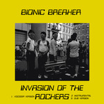 BIONIC BREAKER - Invasion Of The Rockers (Front Cover)